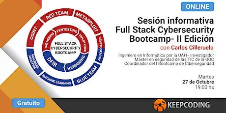 Sesión informativa: Full Stack Cybersecurity Bootcamp - II Edición entradas