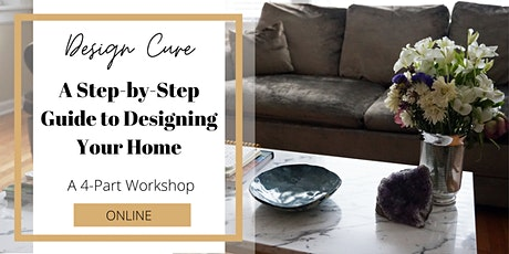 Design Cure: A Step-by-Step Guide to Designing Your Home tickets
