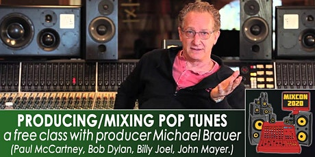 FREE - A Mixing Masterclass - Mix Walkthrough + Q&A with Michael Brauer tickets