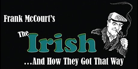 Frank McCourt's The Irish…and How They Got That Way tickets