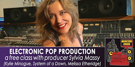 FREE - Producing Electronic Pop: Mix Walkthrough + Q&A with Sylvia Massy tickets