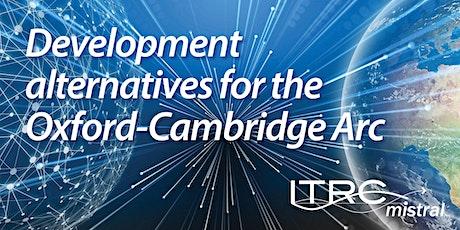 Development alternatives for the Oxford-Cambridge Arc tickets