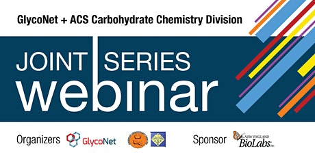 GlycoNet/ACS Carb Div. | Webinar ft. Mary Cloninger & Pumtiwitt McCarthy tickets
