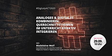 #DigitalpACT2020 | Webinar mit Madeleine Wolf Tickets