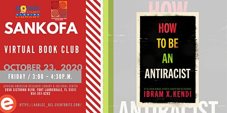 "Sankofa Book Club |OCTOBER ""How To Be An Anti Racist"" tickets"