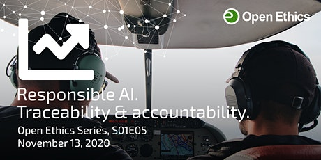 Responsible AI, traceability & accountability. (Open Ethics Series, S01E05) tickets