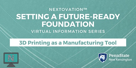 Setting a Future-Ready Foundation: 3D Printing as a Manufacturing Tool tickets