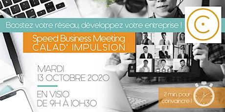 Speed Business Meeting Calad' Impulsion - 13 octobre 2020 billets