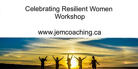 Celebrating Resilient Women and Learning From Their Lived Experience tickets