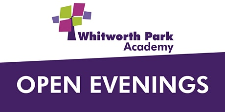 OPEN EVENINGS - Whitworth Park Academy tickets