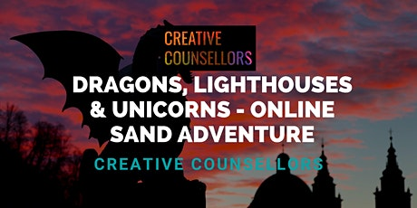 Dragons, Lighthouses & Unicorns - A Creative Counsellors Sand Adventure tickets