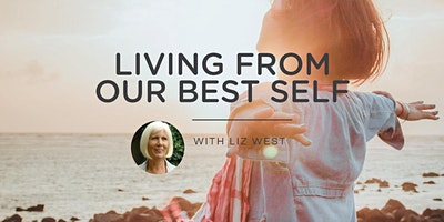 LIVING FROM OUR BEST SELF - An Enneagram Retreat -