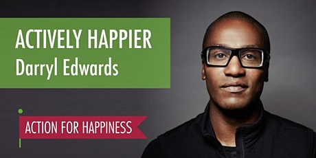 Actively Happier - with Darryl Edwards Tickets