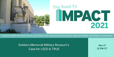 Road to IMPACT - Soldiers Memorial Military Museum's Case for LEED & TRUE tickets