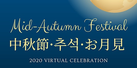 Mid-Autumn Festival Virtual Celebration tickets