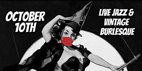 Terre Rouge - Speakeasy Burlesque Halloween - Live Jazz - SOCIAL DISTANCING tickets