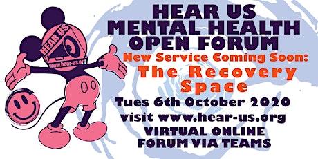The Hear Us Mental Health Open Forum (Virtual) October tickets