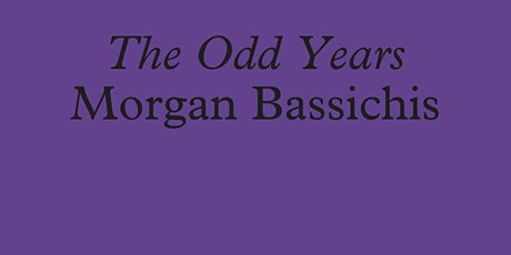 "Morgan Bassichis: ""The Odd Years"" Book Launch tickets"