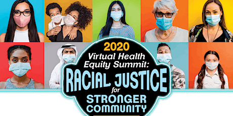 Virtual Health Equity Summit: Racial Justice for Stronger Communities tickets