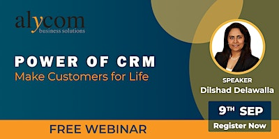 Power of CRM – Make Customers for Life