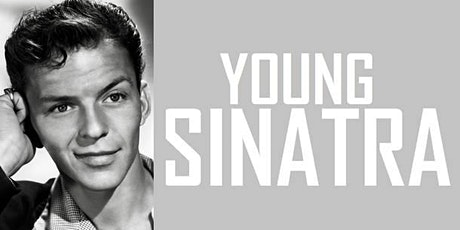 Young SINATRA - Starring Tony DiMeglio (of Rat Pack Undead NY) tickets
