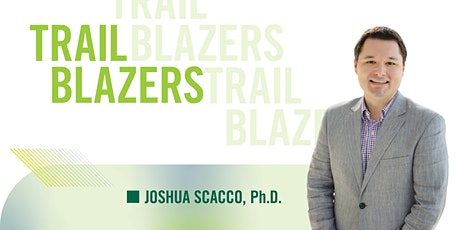 Trail Blazers featuring Josh Scacco, Ph.D. tickets