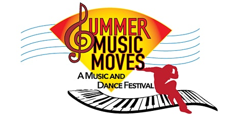 SUMMER MUSIC MOVES: A Music & Dance Festival tickets