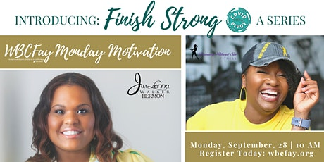 WBCFay Monday Motivation: Finish Strong Series tickets