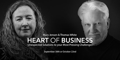 Heart of Business ~ Unexpected Solutions to your Most Pressing Challenges tickets