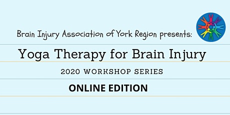 Yoga Therapy for Brain Injury - 2020 BIAYR Workshop Series (Online) tickets