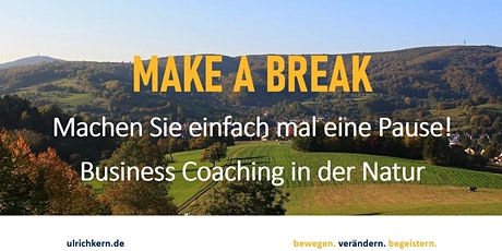 Workshop |  MAKE A BREAK | Business Coaching in der Natur Tickets