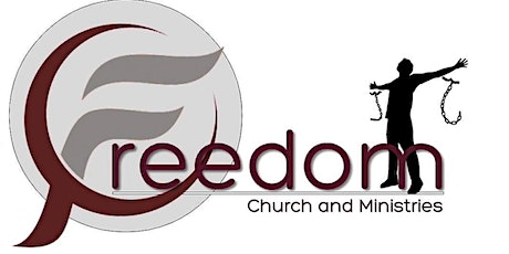 Freedom Church & Ministries, Inc. Sunday Morning Worship Experience tickets