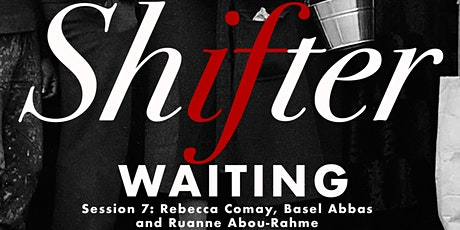 Shifter: Waiting | Rebecca Comay, Basel Abbas & Ruanne Abou-Rahme tickets