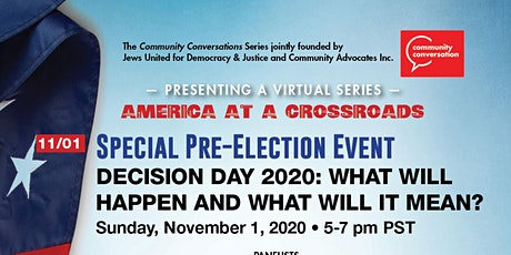 Decision Day '20:What Will Happen & What Will it Mean?  Hear from Experts! tickets