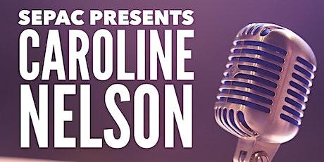 SEPAC Presents: Caroline Nelson tickets