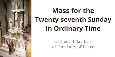 October 4 Sunday Masses at the Cathedral Basilica of Our Lady of Peace tickets