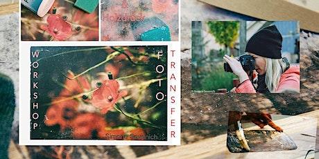 Kreative Foto Techniken  - Fototransfer & mehr Tickets