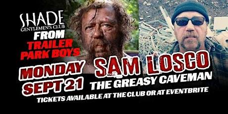 "Trailer Park Boys Star:  Sam ""The Greasy Caveman"" Losco at Shade tickets"