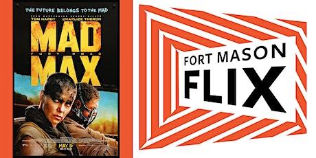 FORT MASON FLIX: Mad Max: Fury Road tickets