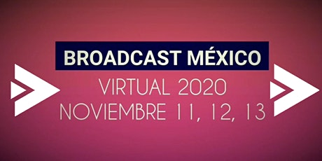 BROADCAST MÉXICO VIRTUAL 2020 boletos