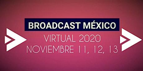 BROADCAST MÉXICO VIRTUAL 2020 entradas