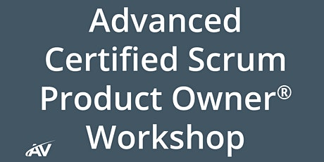 Advanced Certified Scrum Product Owner Workshop - LIVE ONLINE tickets