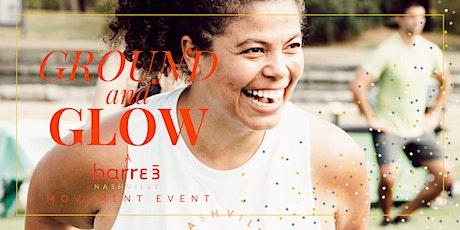 Ground + Glow: A barre3 Nashville Movement Event tickets