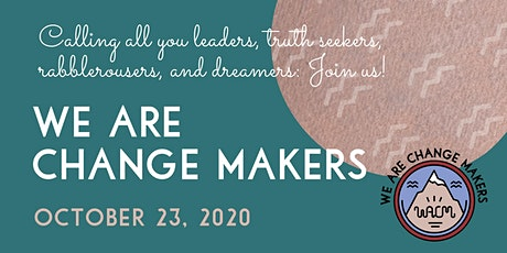 We Are Change Makers tickets