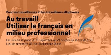 Au travail!  Utiliser le français en milieu professionnel billets