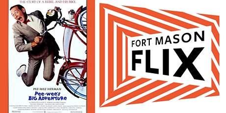 FORT MASON FLIX: Pee-wee's Big Adventure tickets