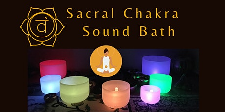 Sacral Chakra Sound Bath Meditation tickets