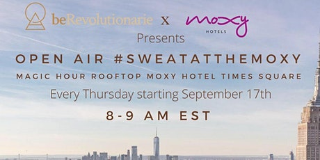 Open Air Socially Distanced #SweatAtMoxy with beRevolutionarie tickets