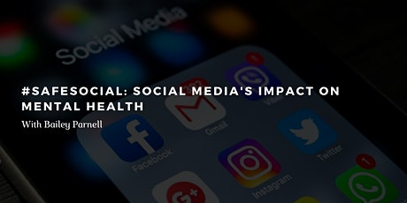 #SafeSocial: Social Media's Impact on Mental Health with Bailey Parnell tickets