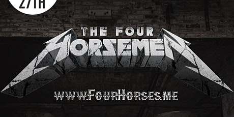 A Metallica Tribute Show W/ The Four Horsemen tickets